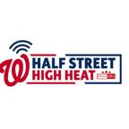 Half Street High Heat | A Nationals Podcast show