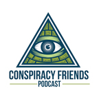 Conspiracy Friends Podcast show