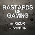 Bastards of Gaming with Xizor and SynthR show