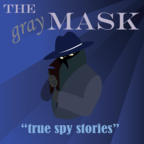 The Gray Mask: true espionage show