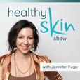 The Healthy Skin Show w/ Jennifer Fugo show