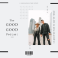The GOOD GOOD podcast show