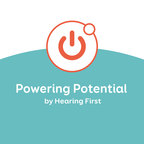 Powering Potential: A Podcast by Hearing First show