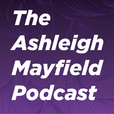 The Ashleigh Mayfield Podcast show