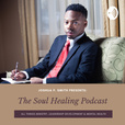 The Soul Healing Podcast with Joshua P. Smith show
