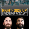 Right-Side Up Leadership Podcast show