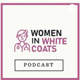 Women in White Coats Podcast show