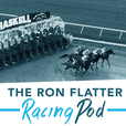 The Ron Flatter Racing Pod show