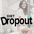 Diet Dropout - A Fresh Take On Fitness show