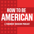How To Be American: The History of Immigration and Migration show