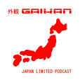 GAIKAN - Japón/Japan Limited Podcast show