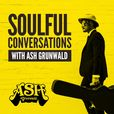 Soulful Conversations with Ash Grunwald show