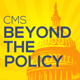 CMS: Beyond the policy show