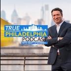 The True Philadelphia Podcast with Matt O'Donnell      show