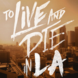 To Live and Die in LA show