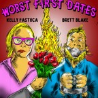 Worst First Dates with Brett Blake and Kelly Fastuca show
