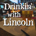 Drinkin' With Lincoln show