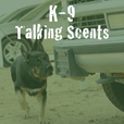 K9s Talking Scents show
