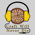 Craft Will Never Die (Woodworking Podcast) show