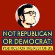 Not Republican or Democrat: Politics for the rest of us show