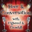Beer and Conversation with Pigweed and Crowhill show