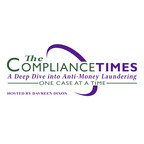 The Compliance Times: A Deep Dive into Anti-Money Laundering - One Case at a Time show