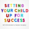 Setting Your Child Up For Success - Child Psychology, Development and Teaching Tips show