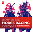 How To Bet Horse Racing Podcast show
