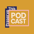 Preserve This Podcast show