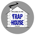 Trap House Podcast show