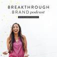 Breakthrough Brand Podcast show