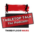 TABLETOP TALK - A Third Floor War's Podcast show