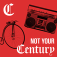 Not Your Century show