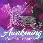 Awakening Podcast Series show