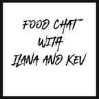 Food Chat with Kevin and Ilana R.D. show