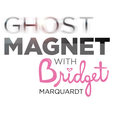 Ghost Magnet with Bridget Marquardt show