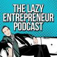 The Lazy Entrepreneur Podcast show