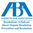 Resolutions: A Podcast About Dispute Resolution and Prevention show