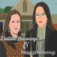 Dietitian Seasonings and Therapist Reasonings show