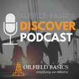 Oilfield Basics Discover Podcast show