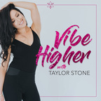 Vibe Higher Taylor Stone show