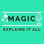 Magic Explains It All show