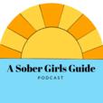 A Sober Girls Guide show