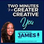Two Minutes to a Greater Creative You show