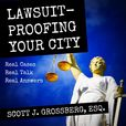 Lawsuit-Proofing Your City with Scott Grossberg show