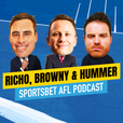 Sportsbet AFL Podcast - Richo, Browny and Hummer show