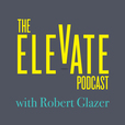 Elevate with Robert Glazer show