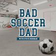 Bad Soccer Dad show