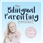 Bilingual Parenting Podcast show