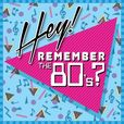 Hey! Remember the 80's? show